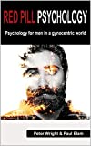Red Pill Psychology: Psychology for men in a gynocentric world