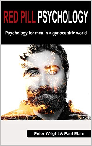 Red Pill Psychology: Psychology for men in a gynocentric world (English Edition)