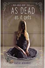 As Dead as It GetsAS DEAD AS IT GETS by Alender, Katie (Author) on May-15-2012 Hardcover