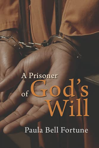A Prisoner of God's Will: testimonial memoir overcoming anxiety and depression