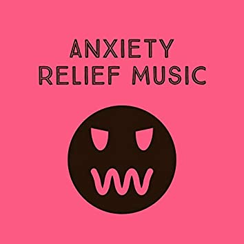 Anxiety Relief Music