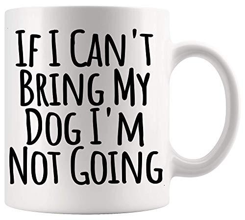 Taza sarcástica de la mordaza divertida Si no puedo traer a mi perro No voy a ir Flores divertidas Amantes de los perros Dueño del perro Regalo Cartel de la oficina Tazas divertidas Tazas