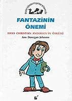 Fantezinin Önemi - Hans Christian Andersen'nin Öyküsü