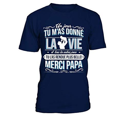 TEEZILY T-Shirt Homme Un Jour du M'As Donné La Vie Et Tous Les Autres Jours Tu L'As Rendue Plus Belle, Bleu Marine - L