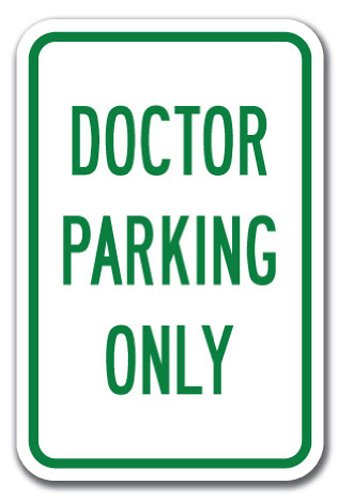 """Doctor Parking Only Sign 12"""" X 18"""" Heavy Gauge Aluminum Signs"""
