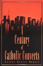 A Century of Catholic Converts