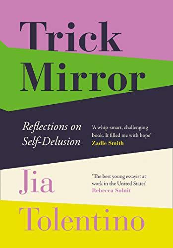Tolentino, J: Trick Mirror