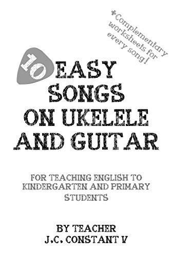 10 EASY SONGS ON UKELELE AND GUITAR + COMPLEMENTARY WORKSHEETS ...