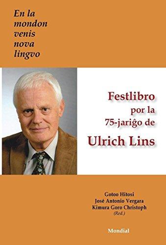 En la mondon venis nova lingvo. Festlibro por la 75-jariĝo de Ulrich Lins (Esperanto Edition) (Hardcover)
