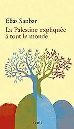 La Palestine expliquée à tout le monde d'Elias Sanbar
