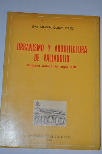 Urbanismo y arquitectura de Valladolid. Primera mitad del
