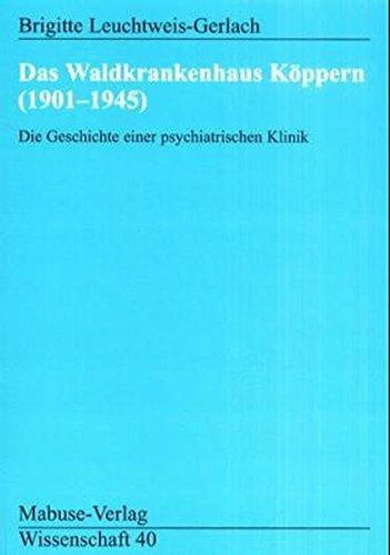 Das Waldkrankenhaus Köppern 1901-1945 (Mabuse-Verlag Wissenschaft)