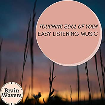 Touching Soul Of Yoga - Easy Listening Music