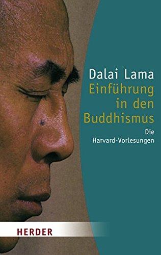 Einführung in den Buddhismus: Die Harvard-Vorlesungen (HERDER spektrum)