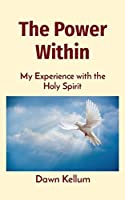 The Power Within: My Experience with the Holy Spirit