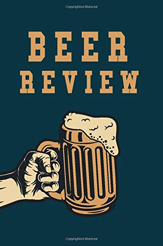 Beer Review: Record And Rate Your Favorite Brews/ Soft Cover, Matte Finish