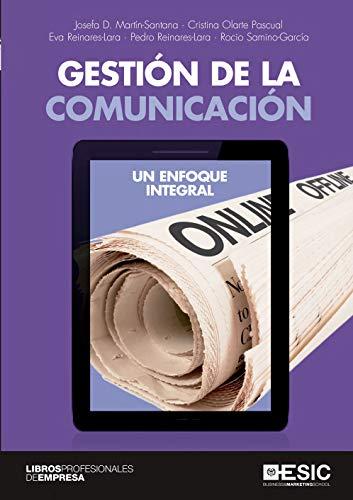 Gestión De La Comunicación. Un Enfoque Integral