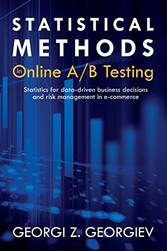 Compare Textbook Prices for Statistical Methods in Online A/B Testing: Statistics for data-driven business decisions and risk management in e-commerce  ISBN 9781694079725 by Georgiev, Georgi Zdravkov