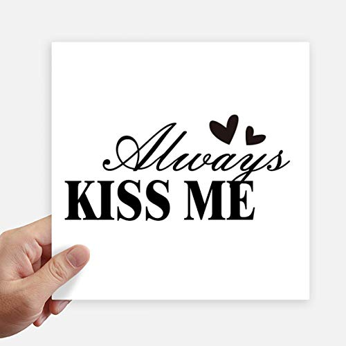 DIYthinker Always Kiss Me Quote Square Stickers 20Cm Wall Suitcase Laptop Motobike Decal 4Pcs