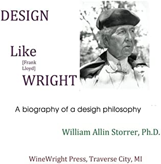 Design like [Frank Lloyd] Wright: An Introduction to the elements of organic design as Mr. Wright used them.