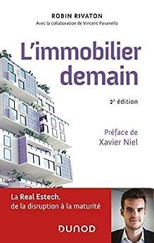 L'immobilier demain - 2e éd. : La Real Estech, de la disruption à la maturité (Hors Collection) par [Robin Rivaton, Vincent Pavanello]