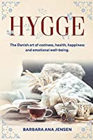 Hygge: The Danish art of coziness, health, happiness and emotional well-being.