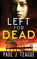 Left for Dead (Morecambe Bay Trilogy)