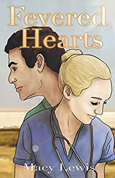 Fevered Hearts: Book 1 of the Hidden Hearts Series by [Macy Lewis]