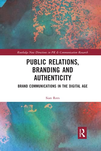 Public Relations, Branding and Authenticity: Brand Communications in the...