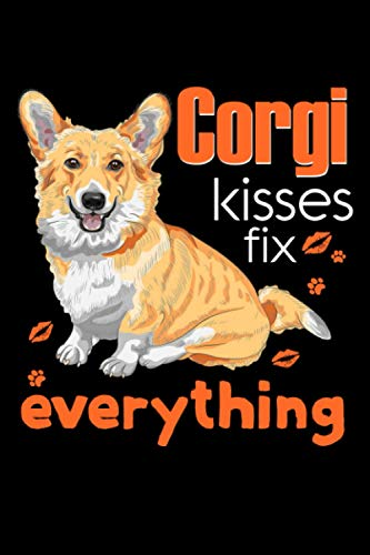 Corgi Kisses fix everything: Cute Corgi Journal / Notebook - 120 Pages of Blank Lined Paper for Writing