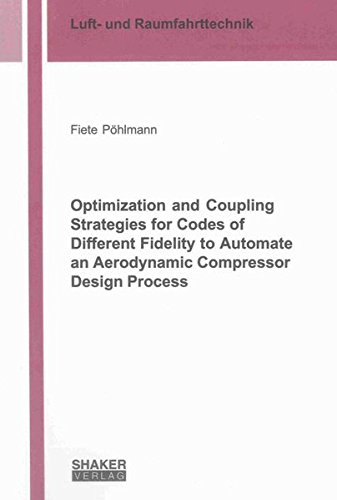 Optimization and Coupling Strategies for Codes of Different Fidelity to Automate an Aerodynamic Compressor Design Process