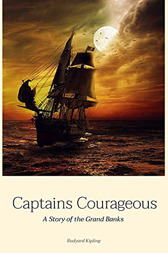 Captains Courageous - A Story of the Grand Banks : (illustrations) - Classic Edition With Original Annotated (English Edition)