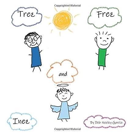 Trez, Frez and Inez