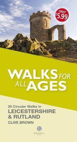 Leicestershire and Rutland Walks for all Ages