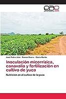 Inoculación micorrízica, canavalia y fertilización en cultivo de yuca