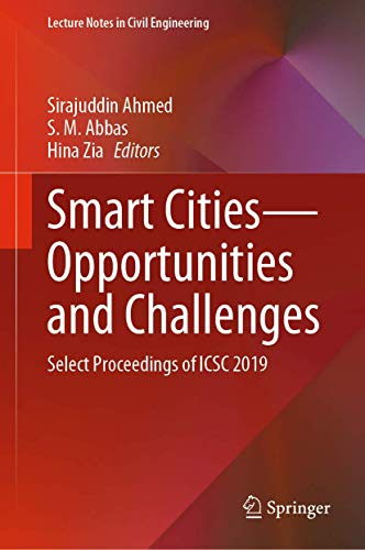 Smart Cities―Opportunities and Challenges: Select Proceedings of ICSC 2019 (Lecture Notes in Civil Engineering (58))