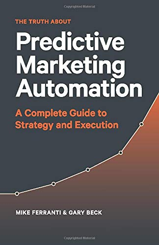 The Truth About Predictive Marketing Automation: A Complete Guide to Strategy & Execution