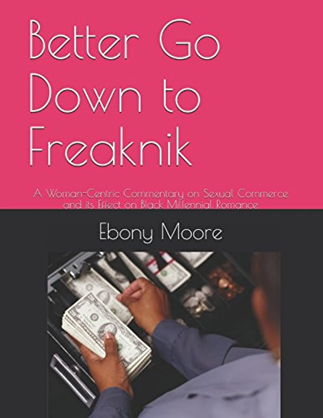 Better Go Down to Freaknik: A Woman-Centric Commentary on Sexual Commerce and its Effect on Black Millennial Romance