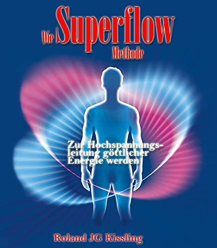 Die Superflow Methode: Zur Hochspannungsleitung göttlicher Energie werden
