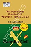 Test Oposiciones Guardia Civil: Volumen I - Temas 1 al 12: Volume 1