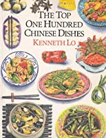 The Top One Hundred Chinese Dishes 0898154979 Book Cover
