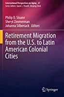 Retirement Migration from the U.S. to Latin American Colonial Cities (International Perspectives on Aging)