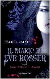 Il diario di Eve Rosser. I vampiri di Morganville: 1