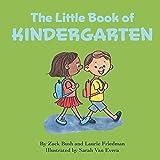 The Little Book of Kindergarten: (Children's Book About Kindergarten, School, New Experiences, Growth, Confidence, Child's self-esteem, Kindergarten, Preschool Children Ages 4-7)