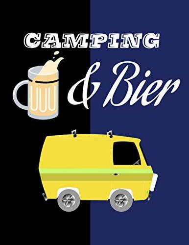 Camping & BIER Was gibt es noch: Wohnmobil Urlaub Reisetagebuch Camping Logbuch Notizbuch - Camper Van Reise Tagebuch Journal Urlaubstagebuch – 8.5