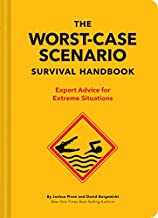 The Worst-Case Scenario Survival Handbook: Expert Advice for Extreme Situations (Survival Handbook, Wilderness Survival Guide, Funny Books)