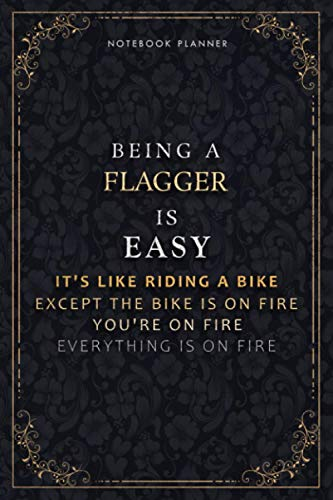 Notebook Planner Being A Flagger Is Easy It's Like Riding A Bike Except The Bike Is On Fire You're On Fire Everything Is On Fire Luxury Cover: Daily ... cm, A5, Hourly, PocketPlanner, Passion, Life