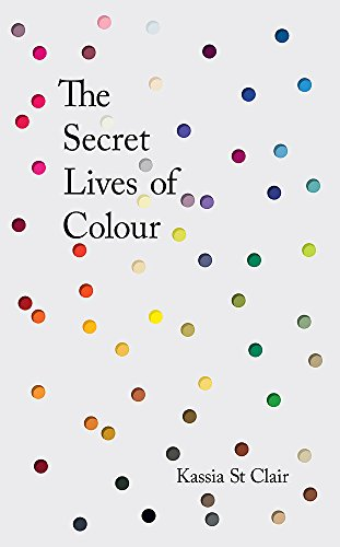 The Secret Lives of Colour: RADIO 4s BOOK OF THE WEEK