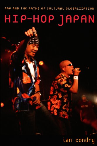 Hip-Hop Japan: Rap and the Paths of Cultural Globalization (English Edition)
