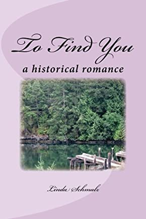 To Find You by Linda Schmalz (2014-01-26)